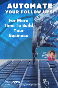 Automate Your Follow Up Tasks For More Time To Build Your Busine