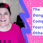092919-the-dangers-of-comparing-yourself-to-others