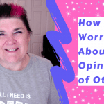102819-how-to-worry-less-about-the-opinions-of-others
