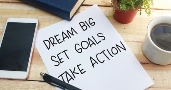 Embrace Your Dreams And Become An Action Taker
