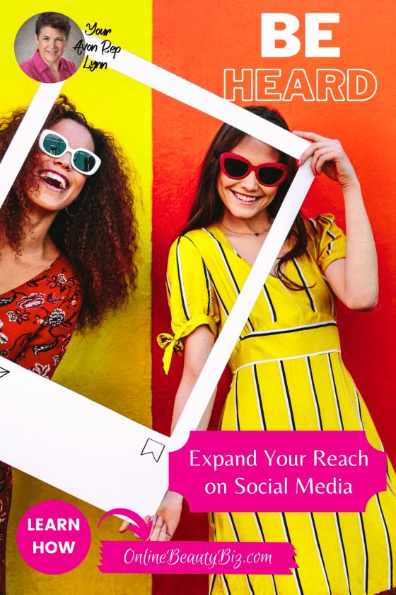 Be Heard, Expand Your Reach On Social Media