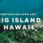 The Big Island Of Hawaii Avon Incentive – All Expenses Paid!