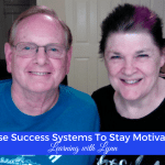 Choose Success Systems To Stay Motivated