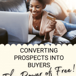 Converting Prospects Into Buyers With The Power Of Free