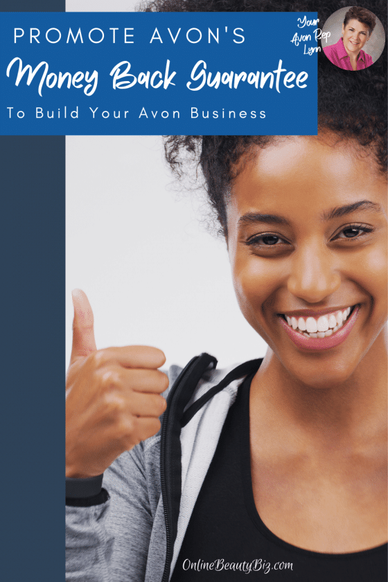 Promote Avon's Money Back Guarantee To Build Your Business