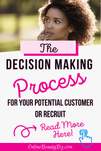 The Decision Making Process For Your Potential Customer or Recru