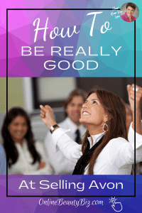 How To Be Really Good At Selling Avon